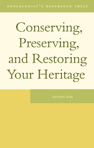 Conserving, Preserving, and Restoring Your Heritage 9781554884629