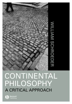 Continental Philosophy: A Critical Approach 9781557868817
