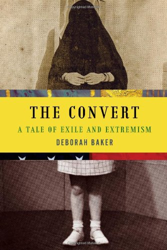 The Convert: A Tale of Exile and Extremism 9781555975821