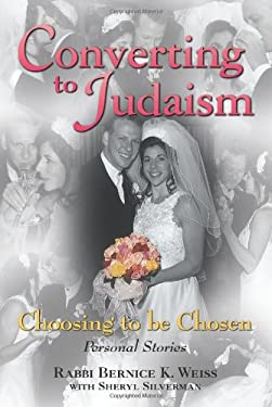 Converting to Judaism: Choosing to Be Chosen: Personal Stories 9781558748200