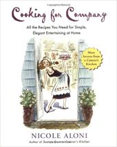 Cooking for Company: All the Recipes You Need for Simple, Elegant Entertaining at Home