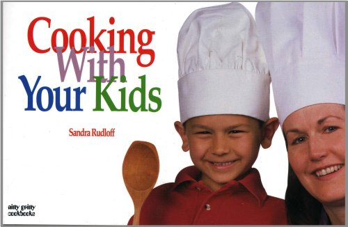 Cooking with Your Kids 9781558672505