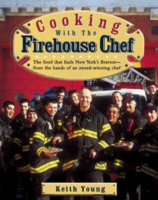 Cooking with the Firehouse Chef 9781557884619