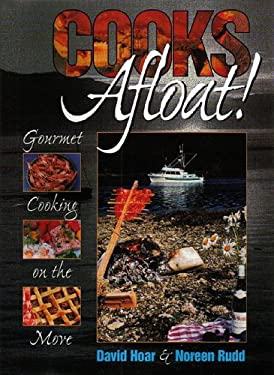 Cooks Afloat!: Gourmet Cooking on the Move 9781550172607
