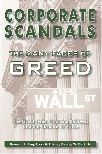 Corporate Scandals: The Many Faces of Greed 9781557788382