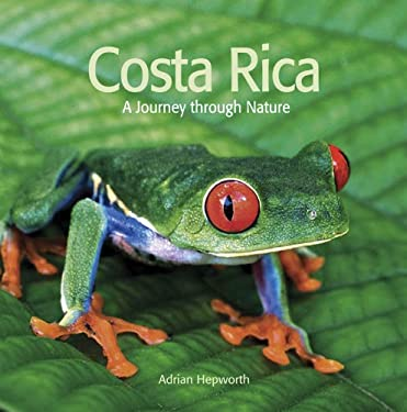 Costa Rica: A Journey Through Nature 9781554074310