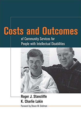 Costs and Outcomes of Community Services for People with Intellectual Disabilities 9781557667182