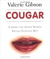Cougar: A Guide for Older Women Dating Younger Men 6848106