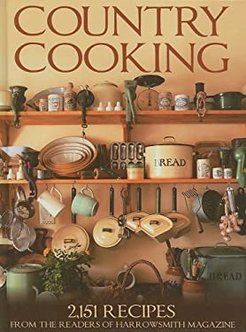 Country Cooking: 2,152 Recipes from the Readers of Harrowsmith Magazine 9781554074686