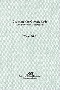 Cracking the Gnostic Code: The Powers of Gnosticism 9781555408602