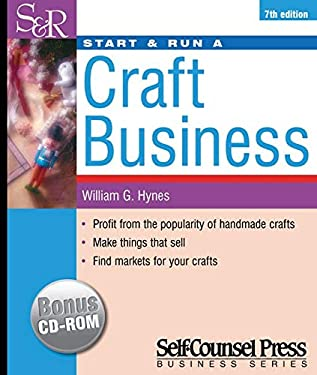 Start & Run a Craft Business: Profit from the Popularity of Handmade Crafts. 9781551803722