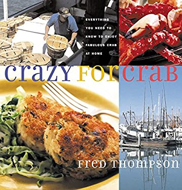 Crazy for Crab: Everything You Need to Know to Enjoy Fabulous Crab at Home, 9781558322653