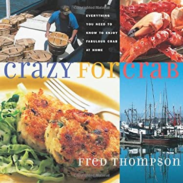 Crazy for Crab: Everything You Need to Know to Enjoy Fabulous Crab at Home 9781558322660