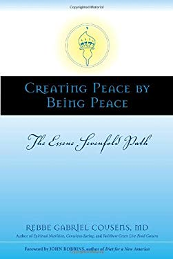 Creating Peace by Being Peace: The Essene Sevenfold Path 9781556437229