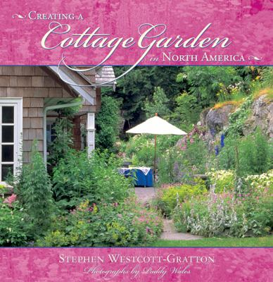 Creating a Cottage Garden in North America 9781555914417