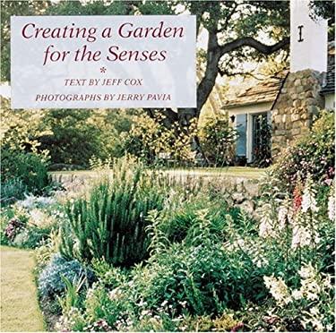 Creating a Garden for the Senses 9781558593299