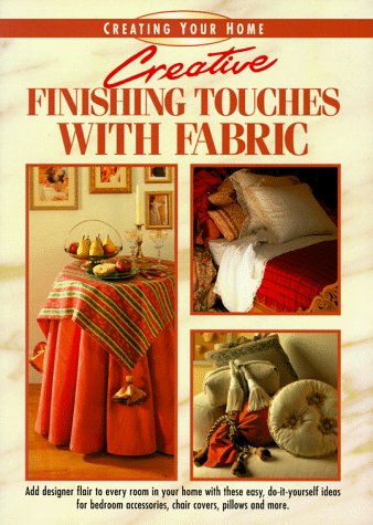 Creative Finishing Touches with Fabric 9781558704510