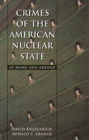 Crimes of the American Nuclear State Crimes of the American Nuclear State Crimes of the American Nuclear State Crimes of the American Nuclear State Cr 9781555533717