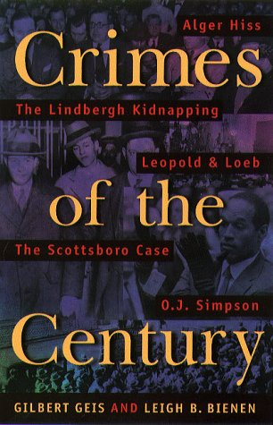 Crimes of the Century: From Leopold and Loeb to O. J. Simpson 9781555533601