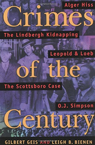 Crimes of the Century: From Leopold and Loeb to O. J. Simpson 9781555534271