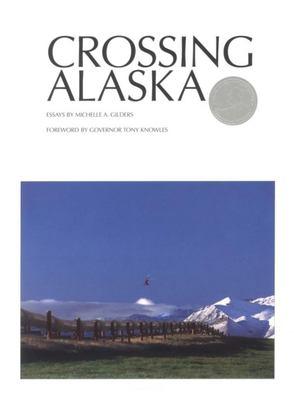 Crossing Alaska 9781558683099