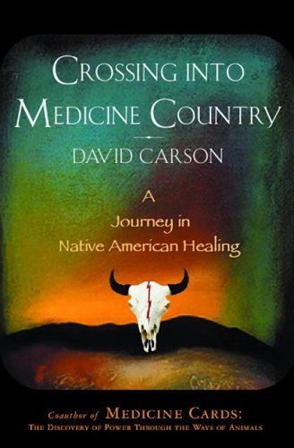 Crossing Into Medicine Country: A Journey in Native American Healing 9781559707718
