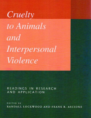 Cruelty to Animals and Interpersonal Violence: Readings in Research and Application 9781557531063