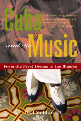 Cuba and Its Music: From the First Drums to the Mambo 9781556526329