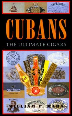 Cubans: The Ultimate Cigars 9781558216440