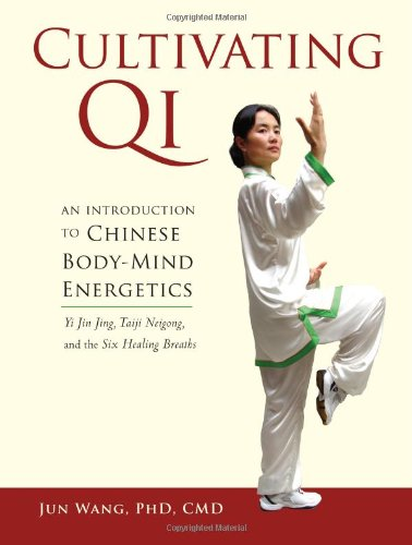 Cultivating Qi: An Introduction to Chinese Body-Mind Energetics 9781556439544