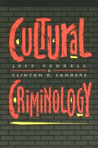 Cultural Criminology Cultural Criminology Cultural Criminology Cultural Criminology Cultural Crimino 9781555532369