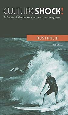 Culture Shock! Australia: A Survival Guide to Customs and Etiquette 9781558689251
