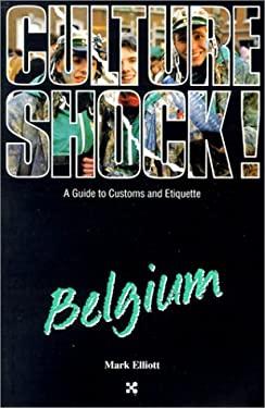 Culture Shock! Belgium 9781558686069