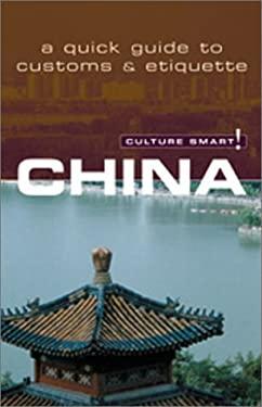 Culture Smart! China: A Quick Guide to Customs & Etiquette