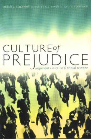 Culture of Prejudice: Arguments in Critical Social Science 9781551114903