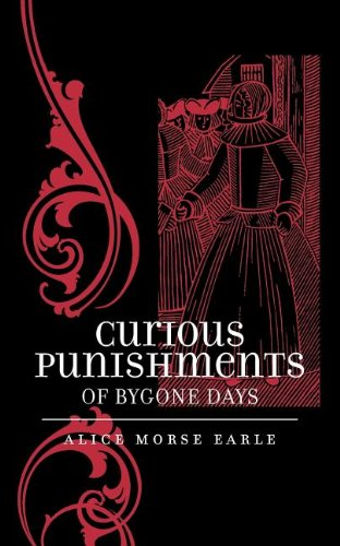 Curious Punishments of Bygone Days 9781557092496