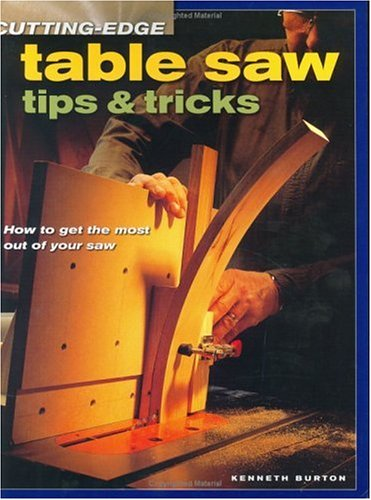 Cutting-Edge Table Saw Tips & Tricks 9781558706231