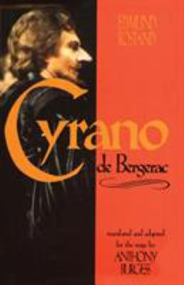 Cyrano de Bergerac: By Edmund Rostand Translated by Anthony Burgess 9781557832306