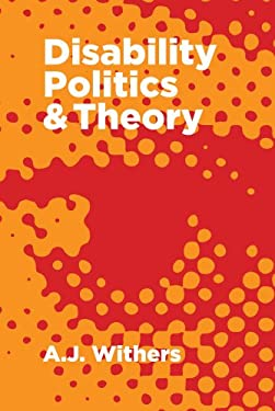 Disability Politics & Theory 9781552664735