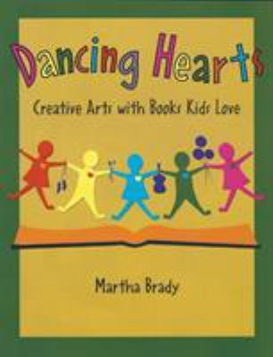 Dancing Hearts: Creative Arts with Books Kids Love 9781555919474