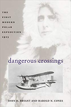Dangerous Crossings: The First Modern Polar Expedition, 1925 9781557501875