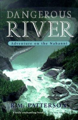 Dangerous River: Adventure on the Nahanni 9781550463163