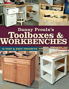 Danny Proulx's Toolboxes & Workbenches 9781558707078
