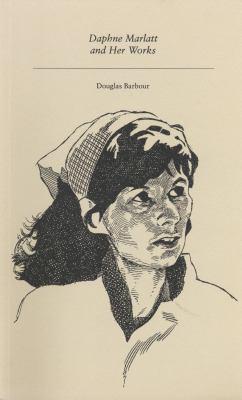 Daphne Marlatt and Her Works 9781550220650