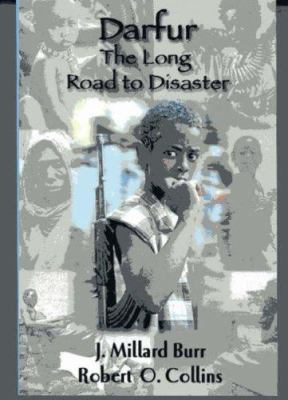 Darfur: The Long Road to Disaster 9781558764057