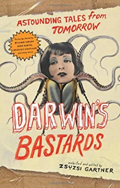 Darwin's Bastards: Astounding Tales from Tomorrow 9781553654926