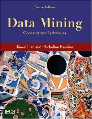 Data Mining: Concepts and Techniques 9781558609013