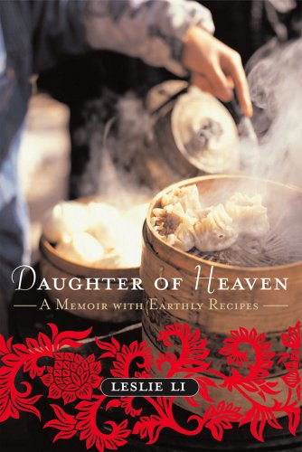 Daughter of Heaven: A Memoir with Earthly Recipes 9781559707688