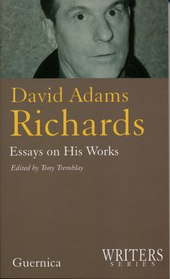 David Adams Richards: Essays on His Works 9781550711998