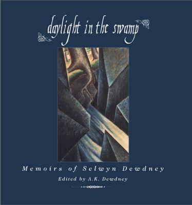 Daylight in the Swamp: Memoirs of Selwyn Dewdney 9781550022513